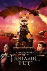 فيلم مغامرات روفوس الحيوان الأليف الرائع Adventures of Rufus: The Fantastic Pet 2020
