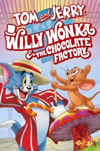 فيلم توم وجيري ويلي ونكا ومصنع الشيكولاتة Tom and Jerry Willy Wonka and the Chocolate Factory 2017 مترجم